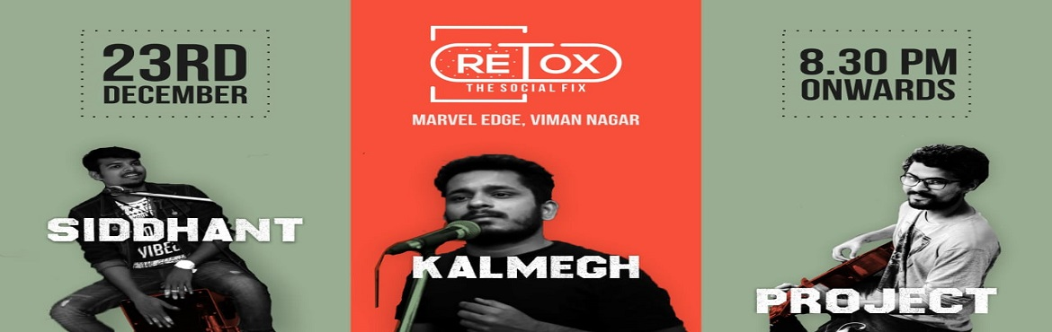 Book Online Tickets for RETOX Live ft Siddhant Kalmegh Project, Pune. It\'s a night to hum to your favourite tunes with the very melodic Siddhant Kamegh Project. Come down to RETOX on Sunday, 23rd December 8:30 PM Onwards for a magical night! We have NON STOP #HappyHours (All Day Long) for a night to remember!