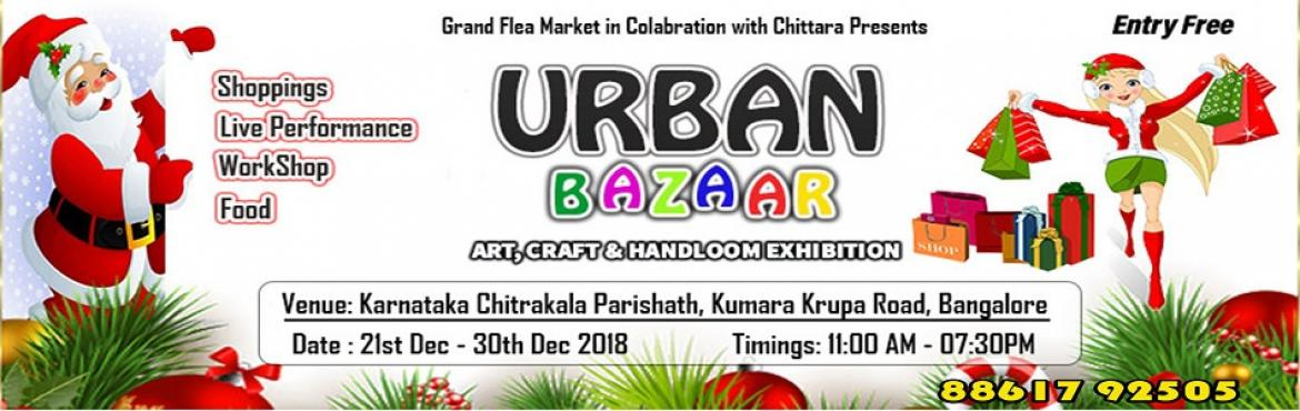 Book Online Tickets for Urban Bazaar, Bengaluru. The Christmas and New Year Seasons Begins....! Yes!!! its time for Fun, Gifting, Entertainment and lots n lots of Shopping with your loved once.....All at \
