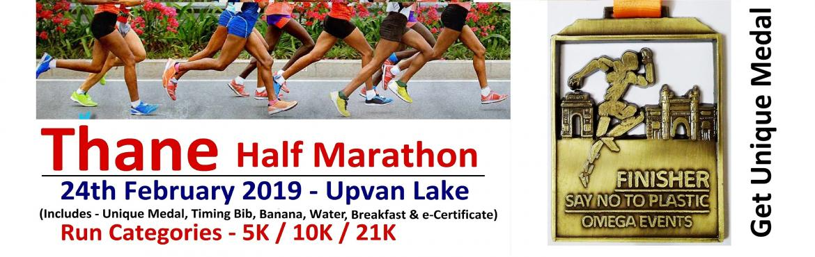 Book Online Tickets for Thane Half Marathon - 2nd Edition, Thane. Thane Half Marathon - 2nd Edition Participate and Earn Unique Medal Omega is a Social Enterprise working in the Field of Marketing and Event Management since 2011. We Organize Marathons on Pan India Level. On 24th February 2019 We have Organised Than