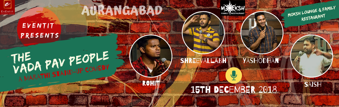 Book Online Tickets for THE VADA PAV PEOPLE, Aurangabad. Had enough stress and work this week? Why not try MARATHI stand-up Comedy on coming Saturday - 15-12-2018! Book tickets for a fun-filled Marathi VADA PAV evening with one of the seasoned as well as rising comics on the block. Bring in your friends, f