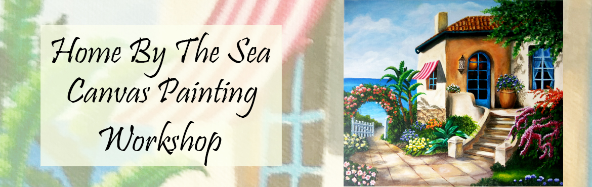 Book Online Tickets for Home By The Sea Canvas Painting, Mumbai. Home By The Sea Canvas Painting - A beautiful mediterranean semi realistic advanced level painting, with realistic cottage and impressionistic flowers will cover advanced level styles and techniques. Eligibility - Basic painting skills necessary Spen