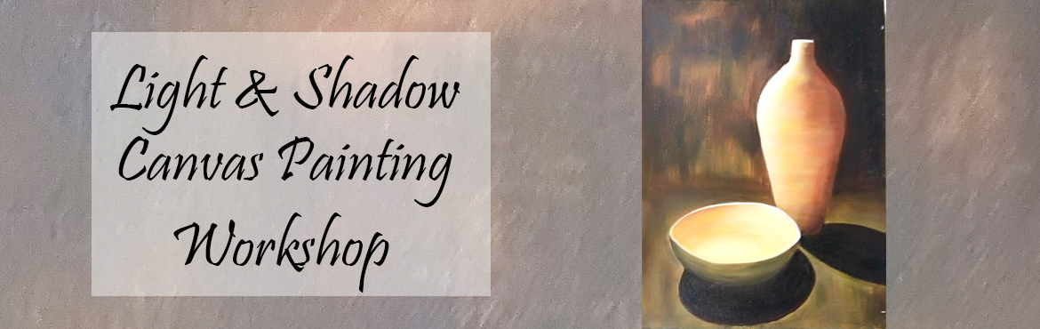 Book Online Tickets for Light and Shadow Acrylic Canvas Painting, Mumbai. Light and Shadow Acrylic Painting - Learn basics of light and shadow techniques. Painting Duration - 2 Days Artbugs announcing Basic to Advanced Certified Painting courses. Light and shadow still life painting comes in basic course. Learn basics of p