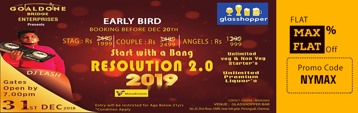 Book Online Tickets for Resolution 2.0 @ Glass Hopper, OMR Perun, Chennai.  New Year Party is happening at GLASS HOPPERS BAR, PERUNGUDI, OMR on 31st December 2018.  Let\'s celebrate this New Year Party with loads of fun and music.  DJ LASH will heat the floor with Techno,EDM,Future Bass,Commercials,Bollywood etc&n
