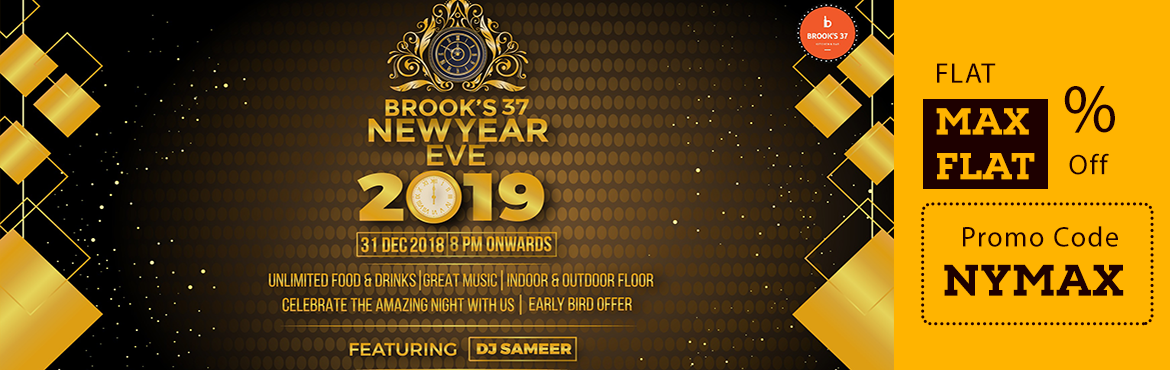 Book Online Tickets for  BROOKS 37 New Year Eve 2019, Bengaluru. Brook\'s 37 New Year Eve 2019 BROOK\'S NEW YEAR EVE 2019 Let\'s welcome 2019, Fun-filled & thrilling Welcome to the year 2019 with Unlimited Food & Drinks | Awesome Dj | Big Dance Floor | Indoor and Outdoor seating. Celebrate the biggest