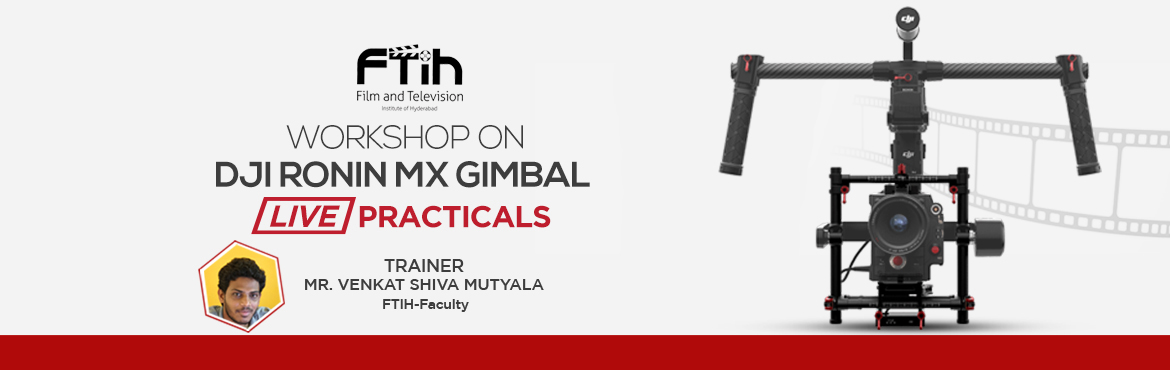 Book Online Tickets for DJI Ronin MX Gimbal Workshop, Hyderabad.  DJI RONIN MX WORKSHOP A brief introduction to the following • Gimbal Profile• Assembling the Handle Bar and Tuning Stand• Operation modes• Remote controls• Using Ronin Assistant App Activities During Workshop • Balancin