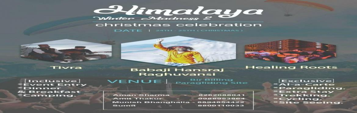 Book Online Tickets for Himalaya Winter Madness 2, Bir. We are organizing an event in the lap of himalayas. It will be 2 days event where you can enjoy Ticket Includes: 1) Live band - Tivra band 2) babaji Hansarah raghuvanshi will be special guest 3) Healing roots in the evening 4) DJ in the house, Music,