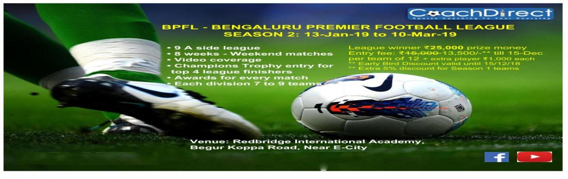 Book Online Tickets for BPFL Season 2, Bengaluru. Season 2 details:  An exciting league which runs for 8 weekends where the league topper wins the TITLE   Jan - Mar 2018 @Redbridge International Academy, Electronic City.  * 9 a side league format * Two league divisions of up to 9 teams each   *