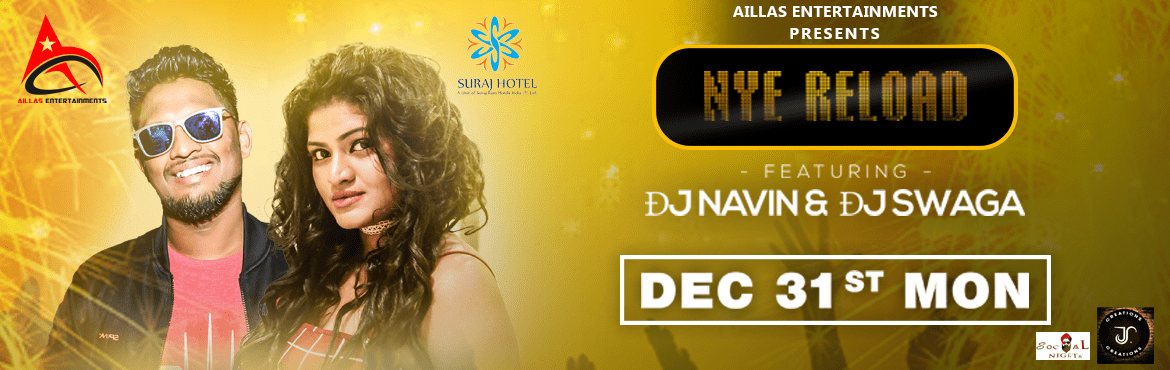 Book Online Tickets for NYE Reloading 2019, Hyderabad. This new year cometo Open Arena of Suraj Bar and Restaurant and welcome the New year 2019 in a rocking way. With feet tapping music bydJ NAVIN &dJ SWAGA, the night has to stand out. Witnessfire works like never before under the