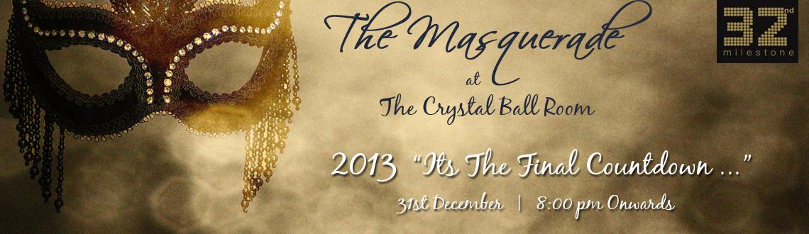 Book Online Tickets for The Masquerade @ The Crystal Ball Room, Gurugram. The Masquerade @ The Crystal Ball Room