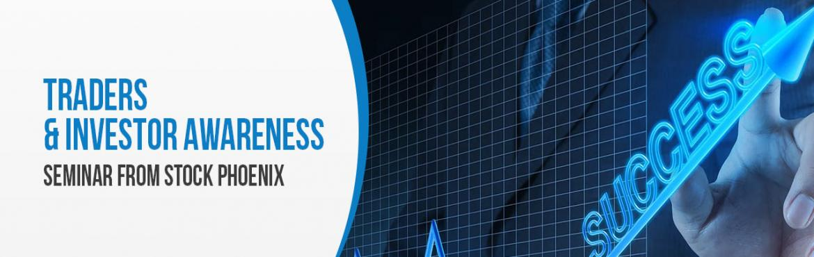 Book Online Tickets for  Investors Awareness Meet - Bangalore, Bangalore. This seminar is about creating awareness on Trading and Investing on Indian Stock Market. And a glance on course content of Stock Phoenix Online Live Webinar Programme.  Complete insight of Indian stock market will be taken through. Highlights 1 : Yo