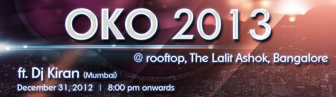 Book Online Tickets for OKO 2013 New Year Eve @ Bangalore, Bengaluru. \\\'OKO\\\' means 'Welcome'. It is a dynamic roof top venue at The Lalit Ashok Hotel, Bangalore. The venue is chosen to provide privacy, unmatched product and ultimate luxury to an evolved elitist class of guests who have a taste of the f
