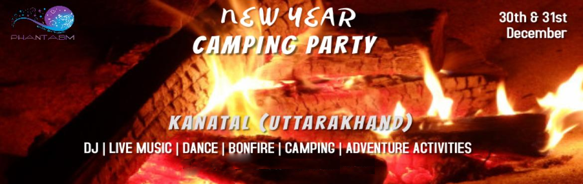 Book Online Tickets for New Year Camping Party, Tehri Rang. It's time to LIVE, DANCE, ENJOY like never before. So mark your calendar for the most happening New Year Camping Party at beautiful hamlet of Kanatal, which is located at the picturesque settings of the Garhwal Himalayas at an elevati