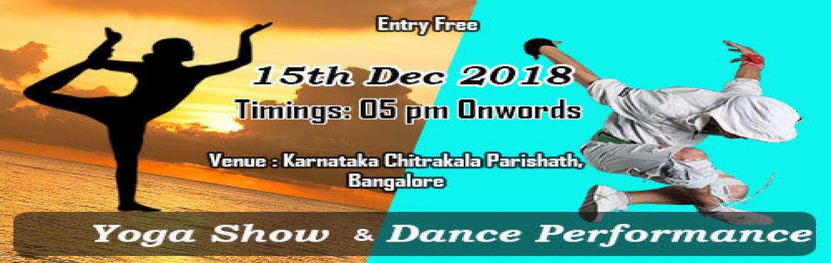Book Online Tickets for Yoga show and Dance Performance, Bengaluru. Event without the performance is Bowring..... lets Welcome the students of Sri Sharada Yoga Prapancna (R) to perform the Yoga Show and the Free Style Dance Performance at the Bangalore Fest - A2Z Flea Market @ Karnataka Chittrakala Parishath, Bangalo