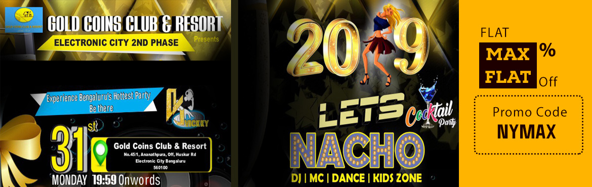Book Online Tickets for 2019 LETS NACHO, Bengaluru. 2019 LETS NACHO 2019 LETS NACHO, Bangalore Bollywood hottest part happening the IT Hub Electronic city 2nd phase Bangalore, Were you will having DJ / EMCEE / DANCE TROOP PERFORMANCE / FIREWORKS / KIDS ZONE. DO not miss it….!! 2019 LET\'S NACHO