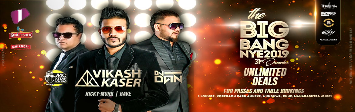 Book Online Tickets for The Big Bang NYE 2019, Pune. The Most Ecstatic Night of The Year! Join Us For A Marvelous Celebration at Pune\'s Award-Winning Night Club#1LOUNGE This Year We Are Taking it a Notch Higher with 2 Superstar DJ\'s Who Will Make You Fall In Love with the New Year! Bring in 2019 with