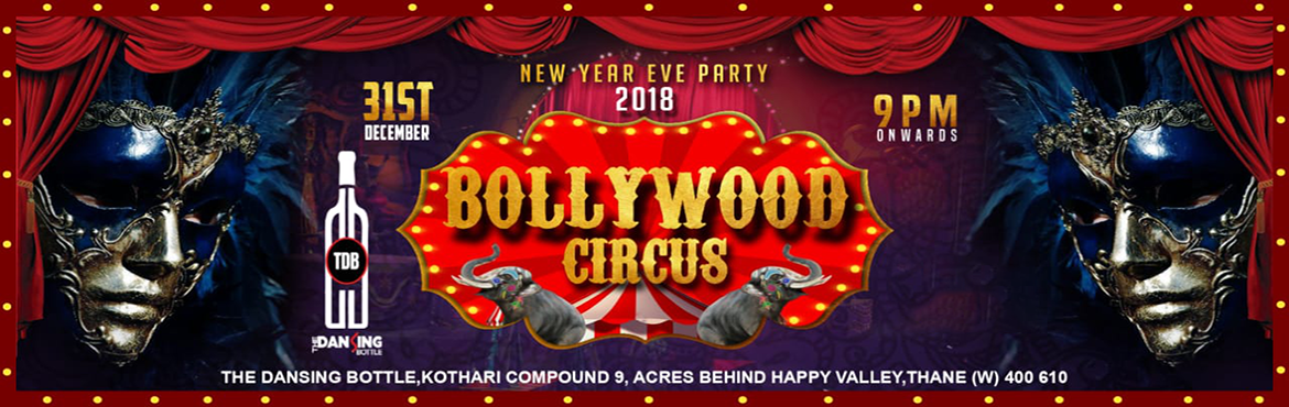 Book Online Tickets for BOLLYWOOD CIRCUS 2018, Mumbai. New Year's Package DetailVenue: THE DANSING BOTTLETiming : 9:00 pm Onwards ELEGANZA GOLD UNLIMITED PACKAGE (EARLY BIRD RATERs.5555/- couple Rs.3333/- stag) • ENTRY TICKET TO THE EVENT• Welcome Drinks(soda base)• Snappy Bar Shots&