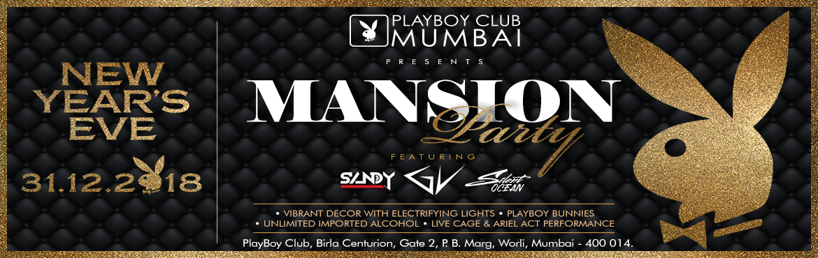 Book Online Tickets for Playboy Mansion Nye 2019, Mumbai. End 2018 sinfully at the Playboy Club, Mumbai in association with Mars Event\'s MAAS Events& Weekenders. How about a Weekenders NYE party? Say no more because we know exactly how pleasing it is to your ears! Come then, because Playboy Club, Mumba