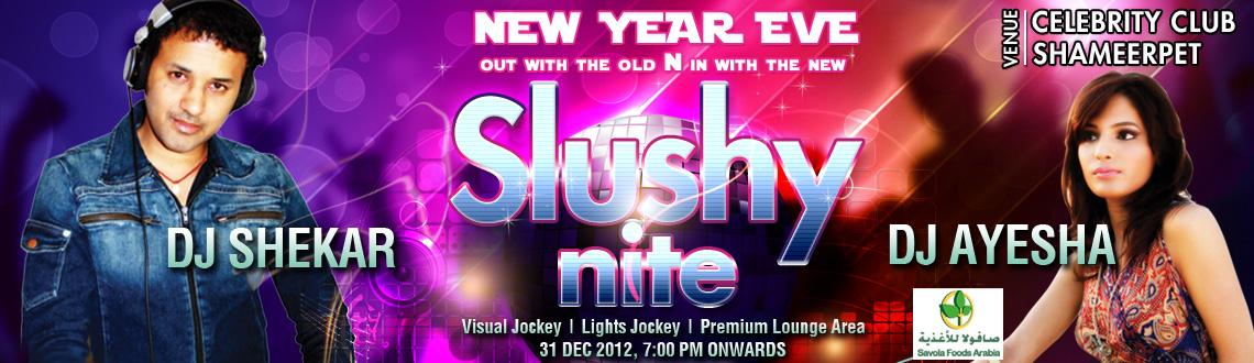 Slushy Nite @ Celebrity Club
