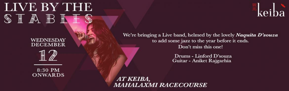 Book Online Tickets for Live at Stables - Keiba, Mumbai, Mumbai. We\'re bringing a live band helmed by the lovely Naquita D\'souza to add some jazz to the year before it ends. Don\'t miss this one