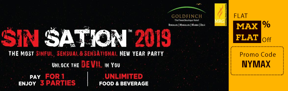 Book Online Tickets for SINSATION 2019, Mumbai. SINSATION 2019 Sinful I Sensual I Sensational New Year Party Pay for one - enjoy three parties UNLIMITED entertainment, UNLIMITED snacks & lavish buffet and UNLIMITEDpremium drinks & beverages  Event Highlights  1 Entry – 3 Partie