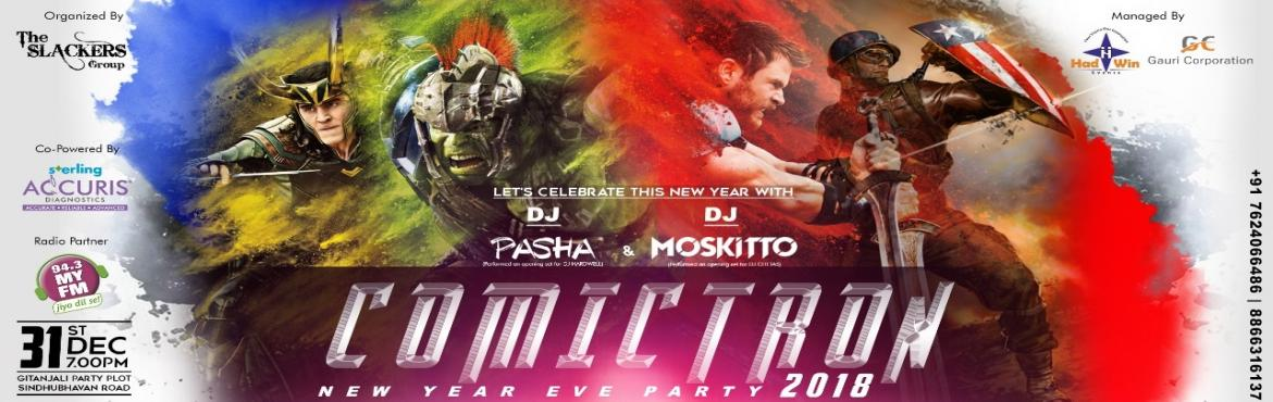 Book Online Tickets for COMICTRON 2018 - New Year Party, Ahmedabad. ✔ COMICTRON 2018 - New Year Party ✔ VENUE:- GITANJALI PARTY PLOT - Sindhubhavan Road, Ahmedabad • 31st Dec 2018, ⌚ 7.00 pm Onwards.  ................................DJ\'s...........................* DJ PASHA (perfo