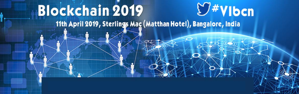 Book Online Tickets for Blockchain 2019, Bengaluru. Blockchain 2019 11th April 2019, Sterlings Mac (Matthan Hotel), Bangalore, India   Blockchain 2019 will be connecting over 100 industry leaders, business decision makers, tech innovators and investors. Based on unrivalled content and exceptional