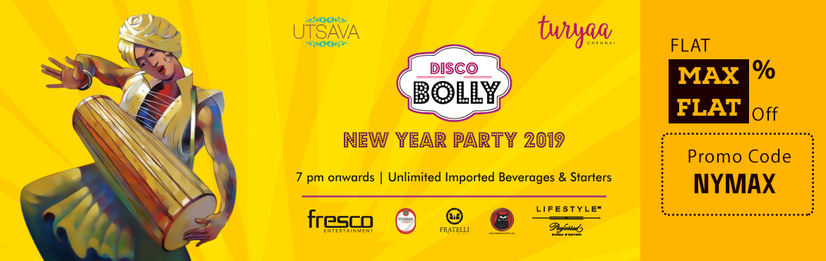 Book Online Tickets for DISCO BOLLY New year party 2019 @ Turyaa, Chennai. <<>> PROUDLY PRESENTS DISCO BOLLY New year party 2019 • Are you looking for something more than just a party?• Are you looking to have a sensational start for 2019?• Are you ready to figure out how much you can actually han