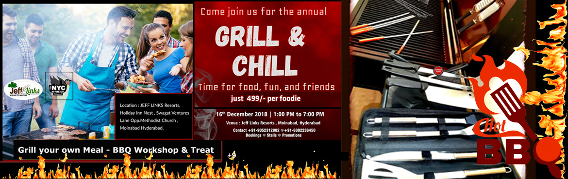 Book Online Tickets for Grill your own Meal BBQ Workshop and Tre, Moinabad. GRILL & CHILL - Grill your own Meal - BBQ Workshop & Treat .Do it yourself this Sunday. Come with your family & friends .Contact to book a stall- limited stalls available hurry !Our Numbers : +91-9052312802   6302236450Come Join us for th