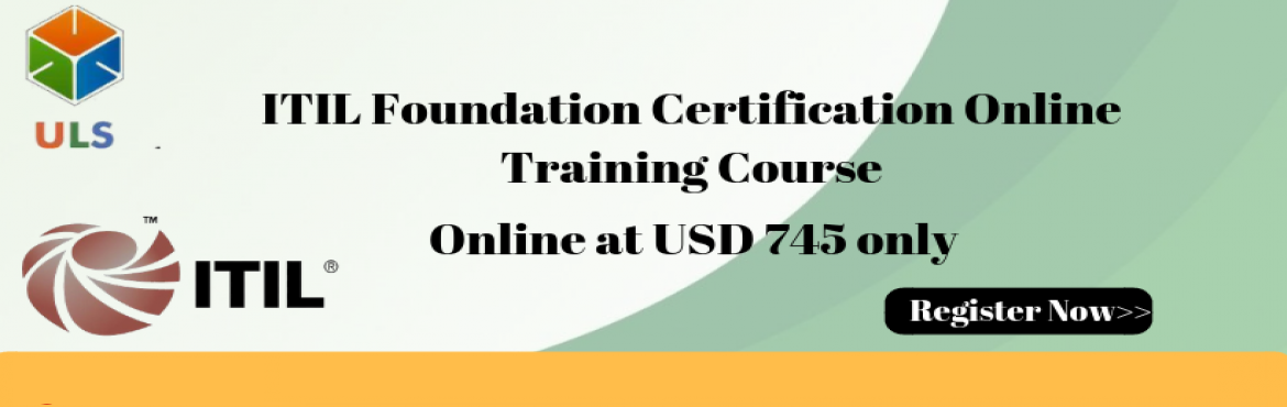 Book Online Tickets for ITIL Foundation Certification Online Tra, Hyderabad. UlearnSystem\'s Offer ITIL Foundation Certification Online Training Course at USD 745 Only. ITIL Certification Training Course Description: ULEARN SYSTEM'S  ITIL Certification Training program is well designed to serve you a