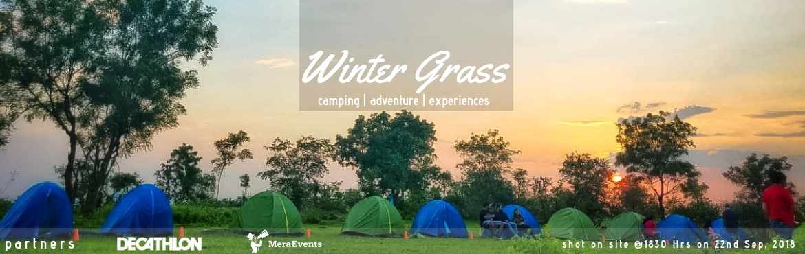 Book Online Tickets for Camp Winter Grass   Camping    Adventure, Vikarabad. Are you looking to do something really really exciting this weekend? Wishing for a getaway into the wilderness, far from the hustle-bustle of the city? The answer to all this is very near. Yes a 2 Hour Drive. More than 100 Campers in the