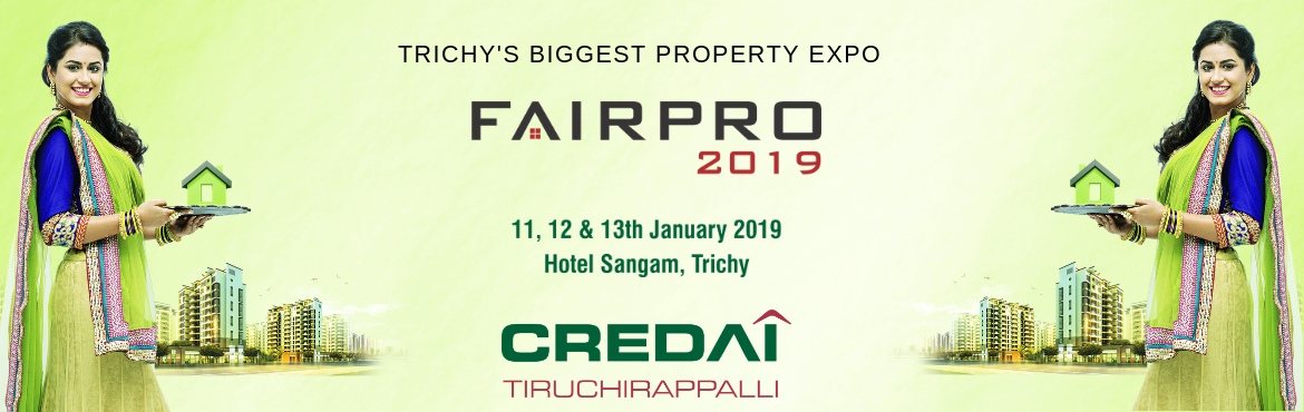 Book Online Tickets for Credai Trichy Fairpro 2019, Tiruchirap.