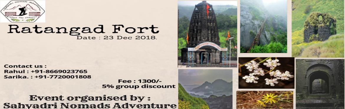 Book Online Tickets for  Ratangad Fort Trek on 23 Dec 2018, Pune. Ratangad Fort Trek on 23 Dec 2018 Ratangad is loacted in Bhandardara region and is one of the oldest fort in the area. It is located on boundary of Nagar and Thane district. The temple located at base villege , called \