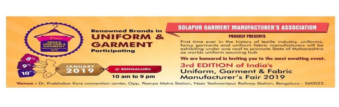 Book Online Tickets for Uniform, Garment and Fabric Manufacturer, Bengaluru. SOLAPUR GARMENT MANUFACTUERS ASSOCIATION 2019  SGMA invites you to attend the only exhibitionof uniforms, garments and fabric manufacturer to be held in bengaluru from 8th to 10 Jan 2019 at Dr. Prabhakar Kore convention centre, Peenya, Bangalor
