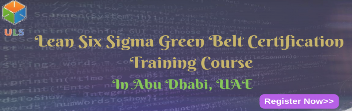 Book Online Tickets for Lean Six Sigma Green Belt Certification , Abu Dhabi. UlearnSystem'sOfferLean Six Sigma Green Belt CertificationTraining Course in Abu-Dhabi,UAE.  Lean Six Sigma Green Belt Certification TrainingCourse Description:  What are the course objectives?  This course is desi