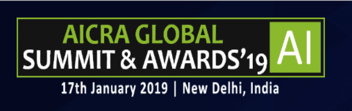 Book Online Tickets for Global AI- Artificial Intelligence Summi, New Delhi. AICRA presents India\'s First Global Artificial Intelligence Summit. The Summit is focused on real-world scenarios to analyze the various ways AI may influence human lives and industries. Pragmatic Approaches of using AI to the advantage of businesse