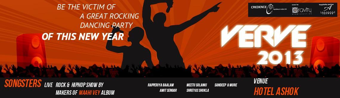 Book Online Tickets for Verve 2013 @ Hotel Ashok, Jaipur. Verve 2013 @ Hotel Ashok  Artist info : Band \\\