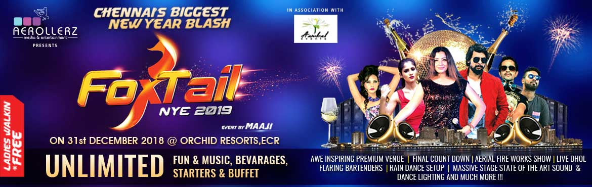 Book Online Tickets for FOXTAIL NYE 2019 @ Orchid Resorts, ECR, Chennai. Dreaming a profligate party for the new year? Bingo! Head to Orchid Resorts ECR this to welcome 2019 in style. With gorgeous folks and families partying the night away and we guarantee an unforgettable farewell for 2018 and welcome to 2019. Rave it u