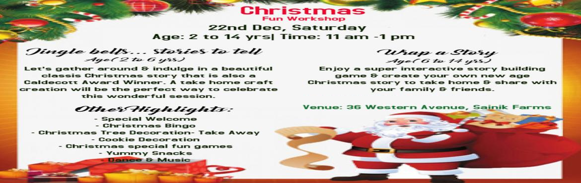 Book Online Tickets for Christmas Fun Workshop at Orange Octopus, New Delhi. * Jingle bells ... stories to tell * Special Welcome * Wrap A Story * Christmas Bingo * Christmas Tree Decoration - Take Away * Cookie Decoration * Christmas Special Fun Games * Yummy Snacks * Music & Dance