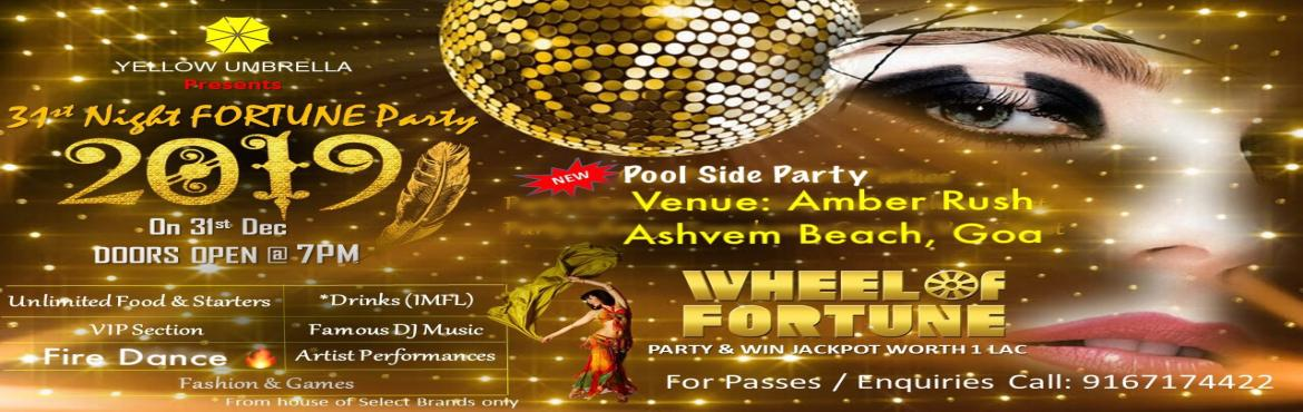Book Online Tickets for 31st Night Fortune Party 2019 Goa, Goa. Yellow Umbrella presents the most bewildering New Year Party in Goa. Witness spectacular Fire Dance & groove to DJ Music through the night Party & get a chance to win exciting prizes  Unlimited Food  Unlimited Starters  Premium Drinks  Pool S