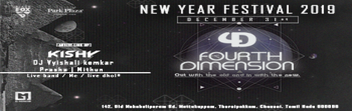 Book Online Tickets for Fourth Dimension NYE 2019 Fest...(Go Unl, Chennai. A platform for all party enthusiasts to enjoy the new year eve !! xD End the year with a bang at an event you don't want to miss. Best memories come from the perfect celebrations.Get ready Chennai !! The Day is Coming !! FOURTH DIMENSION -