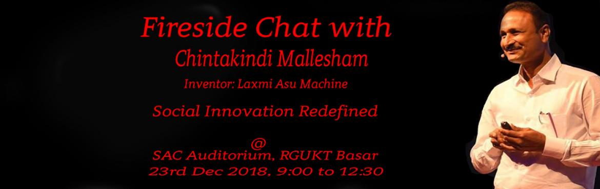 Book Online Tickets for Fireside Chat with Chintakindi Mallesham, Nirmal. E-cell RGUKT basar presents fireside chat with Chintakindi Mallesham where the speaker will be sharing his journey from nothing to a motivation to a movie.    Come with us and experience the words of wisdom. About the Speaker: Chinthakindi