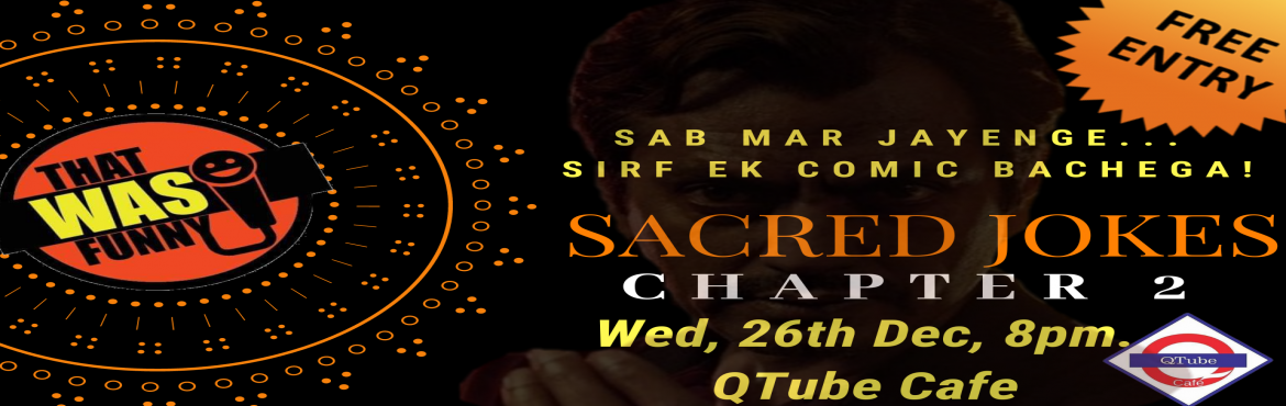 Book Online Tickets for Sacred Jokes - Chapter 2 - FREE ENTRY, Mumbai. FREE ENTRY - RS \