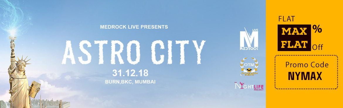 Book Online Tickets for ASTROCITY, Mumbai.  A great opportunity brought to this city by Medrock Live to be a part of the new experiential night: this New year we present toyou the Astro City. We're entering another dimension with an all-new Astro theme, four reimagined extraterres