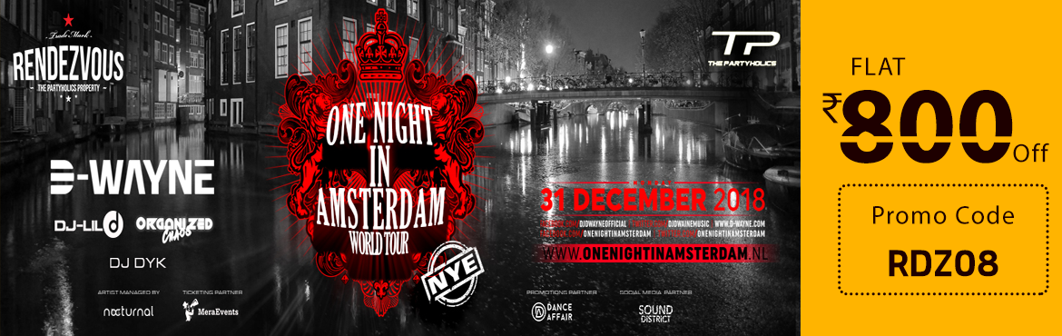 Book Online Tickets for One Night In Amsterdam At Rendezvous  , Hyderabad. If you are still wondering where to head this New year's eve, undoubtedly Rendezvous is the best option !! 10 reasons Why?1. One Night in Amsterdam - A top-notch Dutch clubbing experience 2. D Wayne a very well known international EDM DJ 3. An
