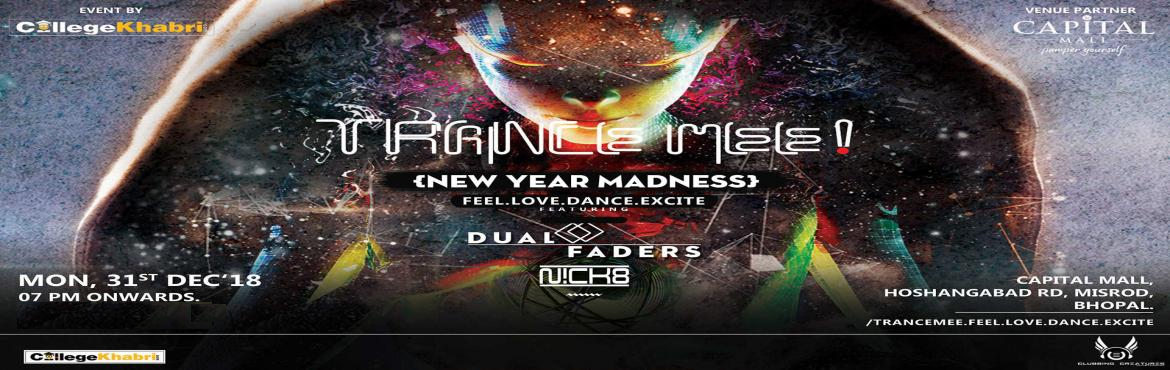 Book Online Tickets for TRANCE MEE New year madness, Bhopal. Hello Bhopal. Don\'t Miss the Madness of Jaw Dropping, Heart poping Special Effects on 31 December 2018 at Capital Mall, Bhopal 3Dimensional Concept Clubbing with amazing international Setup and Spectacular Special Effects along wit