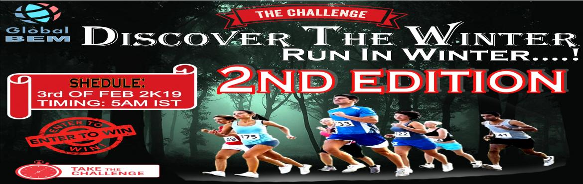 Book Online Tickets for DISCOVER THE WINTER - RUN IN WINTER 2nd , Hyderabad. About The Event                     DISCOVER THE WINTER