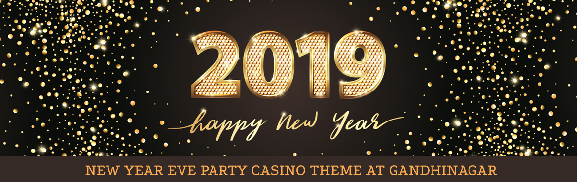 """Book Online Tickets for New Year Eve Party Casino Theme at Gandh, Gandhinaga.  Come and live the new year party with us, live an unforgettable 31st and memorable January 1st like never before in the best party of the year.""""Don't miss the opportunity to welcome the New Year in the best way. Do not miss this incredib"""