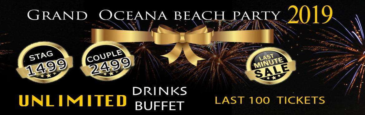Book Online Tickets for OCEANA BEACH NEWYEAR PARTY 2019 @  Grand, Chennai. New Year Party 2019 at Grand Oceana Beach Resort. New year celebration began, get ready to enjoy NYE2K19 Celebrations beach side. Drink, dance, and don't let that tapping feet stop because this is the big 31st night that you have waited for! Pl