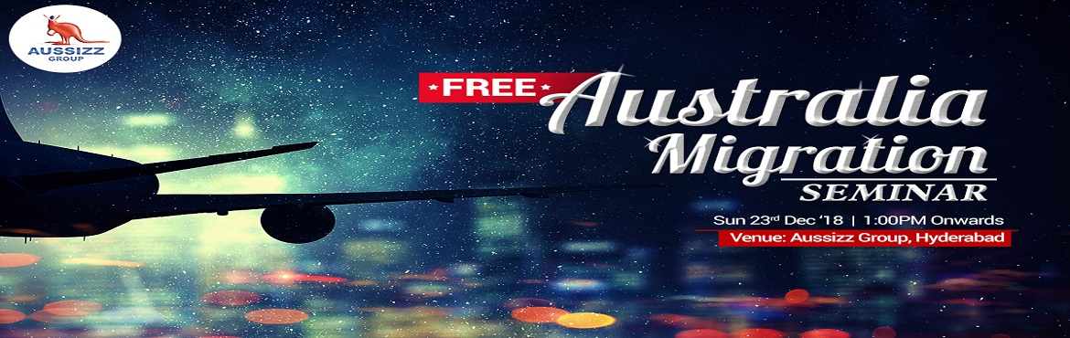 Book Online Tickets for FREE Australia Immigration Seminar by Au, Hyderabad.  If you are willing to start the process for migrate to Australia or have already started the process, then this is the best chance for you to get complete information. Date:December 23, 2018(SUNDAY) Timing:01:00 PM onwards Venue:&n
