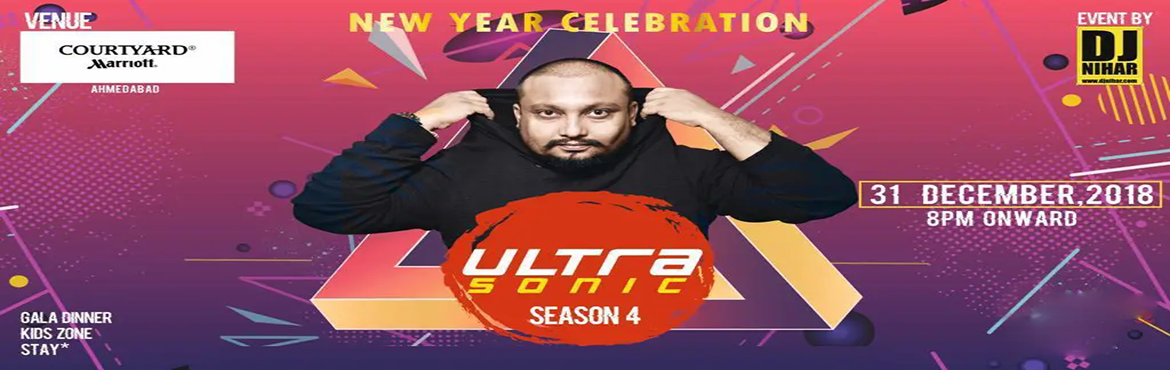 Book Online Tickets for ULTRASONIC 2018 by DJ Nihar_NEW YEAR 201, Ahmedabad. Get ready to party, This New Year party has it all to make this the New Year\'s Eve you deserve!!! Join us at COURTYARD BY MARRIOTT Ahmedabad this New Year\'s Eve and dance the end of the year to some Great Music . So, What are you waiting For Book y